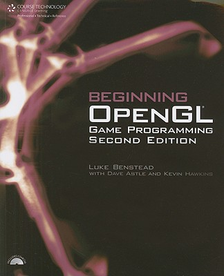 Beginning OpenGL Game Programming By Benstead, Luke/ Astle, Dave (CON)/ Hawkins, Kevin (CON)
